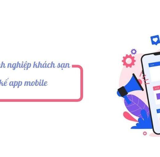 Tại sao doanh nghiệp khách sạn cần thiết kế app mobile